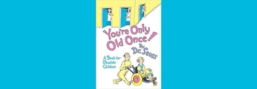 Illustrative image for What Dr. Seuss Saw at the Golden Years Clinic