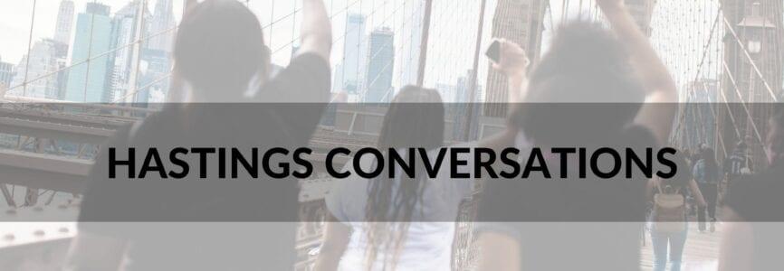 Hastings Conversations